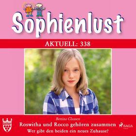 Sophienlust Aktuell 338: Roswitha und Rocco gehören zusammen. (Ungekürzt)
