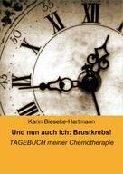 Karin Bieseke-Hartmann: Und nun auch ich: Brustkrebs! ★★★★