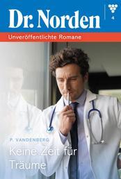 Dr. Norden Digital 4 – Arztroman - Keine Zeit für Träume