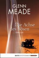 Glenn Meade: Die Achse des Bösen ★★★★