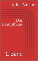 Jules Verne: Das Dampfhaus - 1. Band
