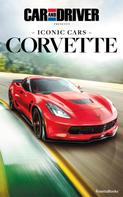 : Car and Driver Iconic Cars: Corvette