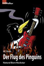 Der Flug des Pinguins - Natural Born Rockstar