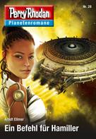 Arndt Ellmer: Planetenroman 28: Ein Befehl für Hamiller