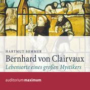 Bernhard von Clairvaux (Ungekürzt)