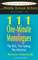 Kristen Dabrowski: The Ultimate Monologue Book for Middle School Actors Volume IV
