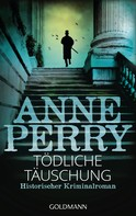 Anne Perry: Tödliche Täuschung ★★★★★