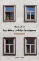 Martha Bull: Frau Friese und der Fenstersturz ★★★★