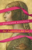 Stephanie Schuster: Der Augenblick der Zeit ★★★