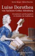Günter Berger: Luise Dorothea von Sachsen-Gotha-Altenburg