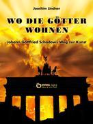 Joachim Lindner: Wo die Götter wohnen