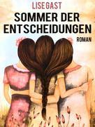 Lise Gast: Sommer der Entscheidungen ★★★★★