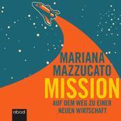 Mission - Auf dem Weg zu einer neuen Wirtschaft