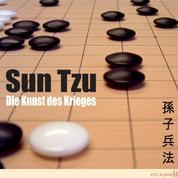 Sun Tzu: Die Kunst des Krieges - Der Klassiker der Konfliktstrategie