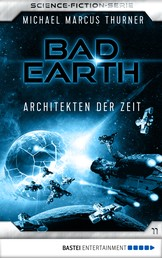 Bad Earth 11 - Science-Fiction-Serie - Architekten der Zeit