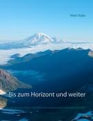Niels Rabe: Bis zum Horizont und weiter