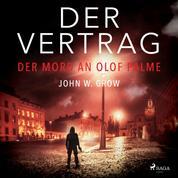 Der Vertrag - Der Mord an Olof Palme