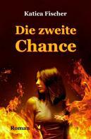 Katica Fischer: Die zweite Chance
