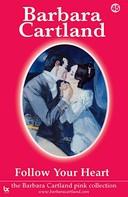 Barbara Cartland: Follow Your Heart