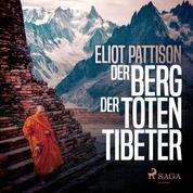 Der Berg der toten Tibeter (Ungekürzt)