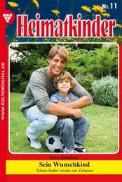 Heimatkinder 11 – Heimatroman - Sein Wunschkind