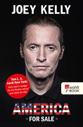 America for Sale - Von L. A. nach New York: ohne Geld in weniger als drei Wochen einmal quer durch die USA