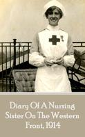 Author Anonymous: Diary Of A Nursing Sister On The Western, 1914