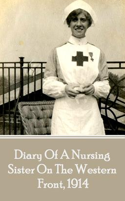 Diary Of A Nursing Sister On The Western, 1914