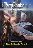 Perry Rhodan: Wega 2: Die Rollende Stadt ★★★★