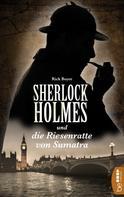 Rick Boyer: Sherlock Holmes und die Riesenratte von Sumatra ★★★★