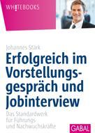Johannes Stärk: Erfolgreich im Vorstellungsgespräch und Jobinterview ★★★★