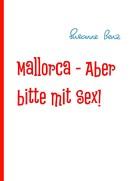 Susanne Benz: Mallorca - Aber bitte mit Sex! ★