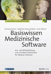 Basiswissen Medizinische Software - Aus- und Weiterbildung zum Certified Professional for Medical Software