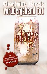 Vorübergehend tot - True Blood 1