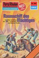 William Voltz: Perry Rhodan 884: Raumschiff des Mächtigen ★★★★★