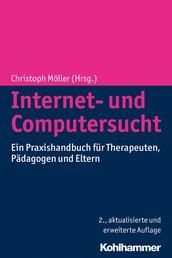 Internet- und Computersucht - Ein Praxishandbuch für Therapeuten, Pädagogen und Eltern