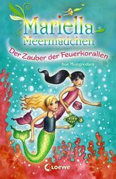 Mariella Meermädchen 4 - Der Zauber der Feuerkorallen