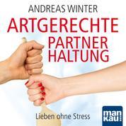 """Audio-Coaching zum Buch """"Artgerechte Partnerhaltung"""" - Lieben ohne Stress"""