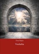 Tina Bajza: Vestalia