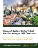 Edvaldo Alessandro Cardoso: Microsoft System Center Virtual Machine Manager 2012 Cookbook