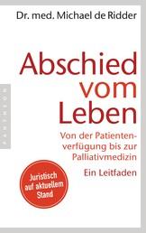 Abschied vom Leben - Von der Patientenverfügung bis zur Palliativmedizin. Ein Leitfaden