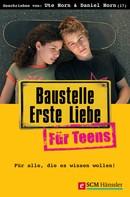 Ute Horn: Baustelle Erste Liebe für Teens