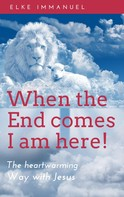 Elke Immanuel: When the end comes - I am here