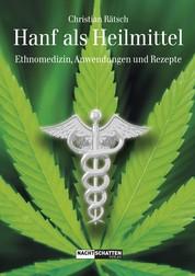 Hanf als Heilmittel - Ethnomedizin, Anwendungen und Rezepte