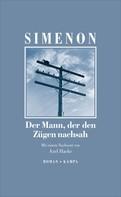 Georges Simenon: Der Mann, der den Zügen nachsah