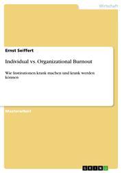 Individual vs. Organizational Burnout - Wie Institutionen krank machen und krank werden können