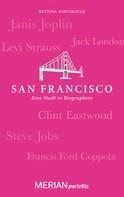 Bettina Winterfeld: San Francisco. Eine Stadt in Biographien