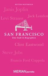 San Francisco. Eine Stadt in Biographien - MERIAN porträts