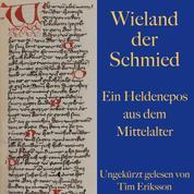Wieland der Schmied - Ein Heldenepos aus dem Mittelalter