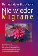 Dr. med. Klaus-Jürgen Strackharn: Nie wieder Migräne ★★